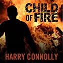 Child of Fire: A Twenty Palaces Novel, Book 1 (       UNABRIDGED) by Harry Connolly Narrated by Christian Rummel