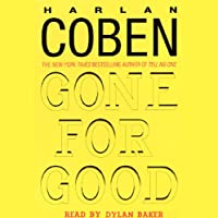 Gone for Good (       UNABRIDGED) by Harlan Coben Narrated by Jonathan Marosz