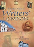 A Reader's Guide to Writers' London (1853754250) by Ian Cunningham