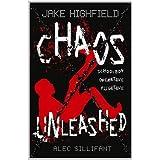 Jake Highfield Chaos Unleashedby Alec Sillifant