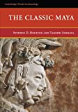 img - for The Classic Maya (Cambridge World Archaeology) book / textbook / text book