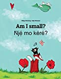 Am I small? Nje mo kere?: Children's Picture Book English-Yoruba (Bilingual Edition)