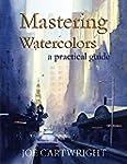 Mastering Watercolors: A practical gu...