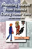 Protecting Yourself from Violence During Home Visits (1412036941) by Chris Puls