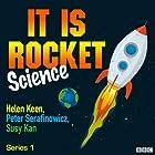It Is Rocket Science: Complete Series 1 Radio/TV von Helen Keen, Miriam Underhill Gesprochen von: Helen Keen, Peter Serafinowicz, Susy Kane