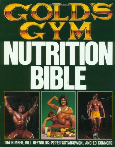 Gold\'s Gym Nutrition Bible (Gold\'s Gym Series)