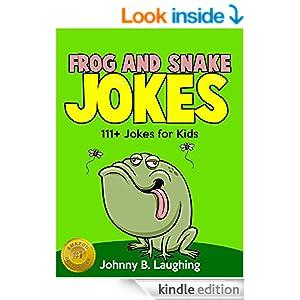 Frog and Snake Jokes for Kids (Funny Jokes for Kids): Funny Jokes for Frog Puns