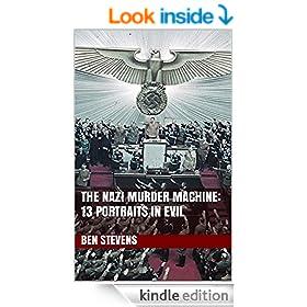 The Nazi Murder Machine: 13 Portraits in Evil