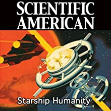 Scientific American: Starship Humanity (       UNABRIDGED) by Cameron M. Smith Narrated by Mark Moran