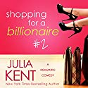 Shopping for a Billionaire 2 Audiobook by Julia Kent Narrated by Tanya Eby