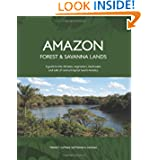 Amazon Forest and Savanna Lands: A guide to the climates, vegetation, landscapes, and soils of central tropical...