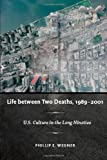img - for Life between Two Deaths, 1989 2001: U.S. Culture in the Long Nineties (Post-Contemporary Interventions) book / textbook / text book