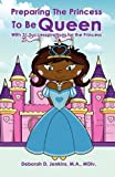 img - for Preparing the Princess to Be Queen: With 31 Successpirations for the Princess book / textbook / text book