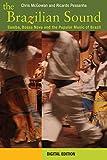 The Brazilian Sound: Samba, Bossa Nova and the Popular Music of Brazil (English Edition)