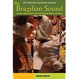 The Brazilian Sound: Samba, Bossa Nova and the Popular Music of Brazilby Chris McGowan