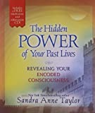 img - for The Hidden Power of Your Past Lives: Revealing Your Encoded Consciousness book / textbook / text book