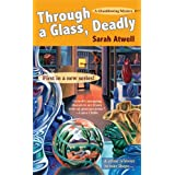 Through a Glass, Deadly (Glassblowing Mysteries, No. 1) ~ Sarah Atwell