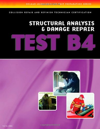 ASE Test Prep Series -- Collision (B4): Structural Analysis and Damage Repair - Cengage Learning - DE-1401836666 - ISBN:1401836666