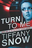 Turn to Me (The Kathleen Turner Series, Band 2)