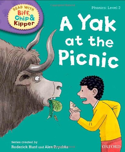 Oxford Reading Tree Read with Biff, Chip and Kipper: Phonics: Level 2: A Yak at the Picnic (Biff Chip & Kipper L 2)