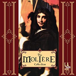 The Molière Collection (Dramatized) | [Molière]