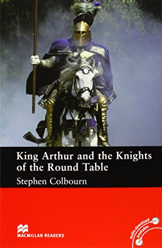 King Arthur and the Knights of the Round Table: Intermediate Level (Macmillan Readers)
