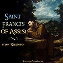 Saint Francis of Assisi (       UNABRIDGED) by Amy Steedman Narrated by Glenn Hascall