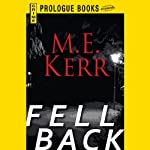 Fell Back (       UNABRIDGED) by M. E. Kerr Narrated by Ray Chase