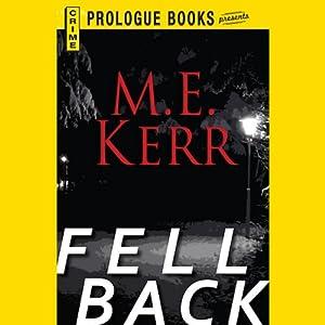 Fell Back | [M. E. Kerr]