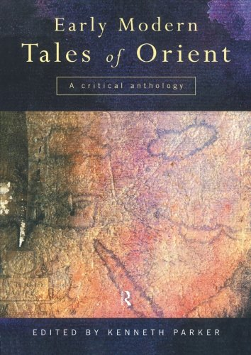 Early Modern Tales of Orient: A Critical Anthology