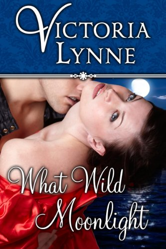 What Wild Moonlight by Victoria Lynne