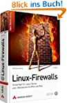 Linux-Firewalls - Sicherheit f�r Linu...