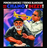 Poncho Sanchez & Terence Blanchard: Chano y Dizzy