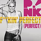 F**kin' Perfect (Perfect) (Clean Radio Edit)