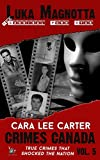 Luka Magnotta: True Story of the Cannibal Porn Star (Crimes Canada : True Crimes That Shocked The Nation Book 5)