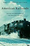 img - for American Railroads: Decline and Renaissance in the Twentieth Century book / textbook / text book