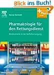 Pharmakologie f�r den Rettungsdienst:...