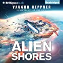 Alien Shores: A Fenris Novel, Book 2 Audiobook by Vaughn Heppner Narrated by Jeff Cummings