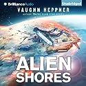 Alien Shores: A Fenris Novel, Book 2 Audiobook by Vaughn Heppner Narrated by Jeff Cummings
