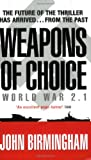 Weapons of Choice: World War 2.1 (0141029110) by John Birmingham