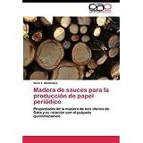 Madera de sauces para la producción de papel periódico: Propiedades de la madera de seis clones de Salix y su...