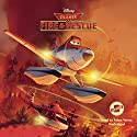 Planes: Fire & Rescue Audiobook by  Disney Press Narrated by Adam Verner