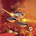 Planes: Fire & Rescue |  Disney Press