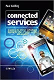Connected Services: A Guide to the Internet Technologies Shaping the Future of Mobile Services and Operators