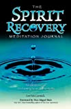 The Spirit Recovery Meditation Journal: Meditations for Reclaiming Your Authenticity (0757303935) by Lee McCormick