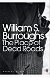 The Place of Dead Roads (Penguin Modern Classics)