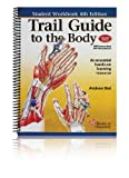 Andrew Biel Trail Guide to the Body Student Workbook