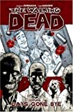 Robert Kirkman THE WALKING DEAD VOL. 1 DAYS GONE BYE