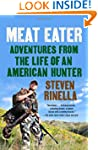 Meat Eater: Adventures from the Life...