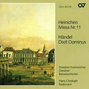 Heinichen : Messe / Haendel : Dixit Dominus